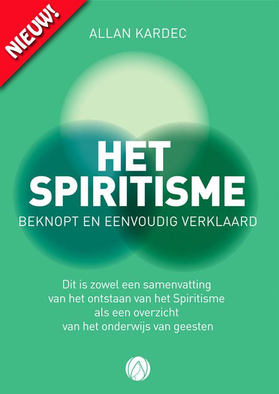 Het Spiritisme beknopt en eenvoudig verklaard