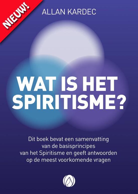Wat is Het Spiritisme?